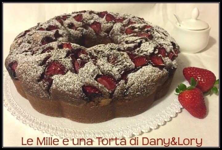 TORTA SOFFICE FRAGOLE E CIOCCOLATO