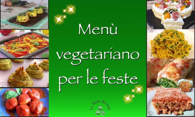 MenÙ Vegetariano Delle Feste 16 Ricette Senza Carne Né Pesce